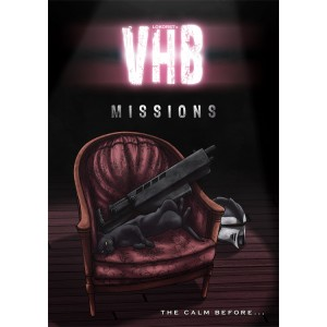 V.H.B. n°4 - Missions : The calm before...